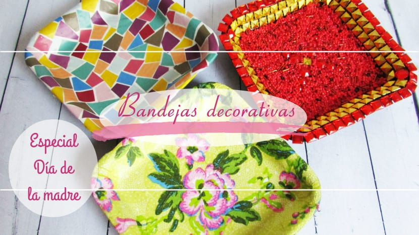 Ideas bandejas decorativas